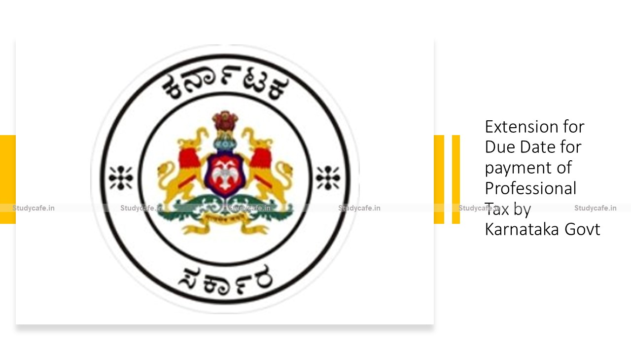 Extension for Due Date for payment of Professional Tax by Karnataka Govt