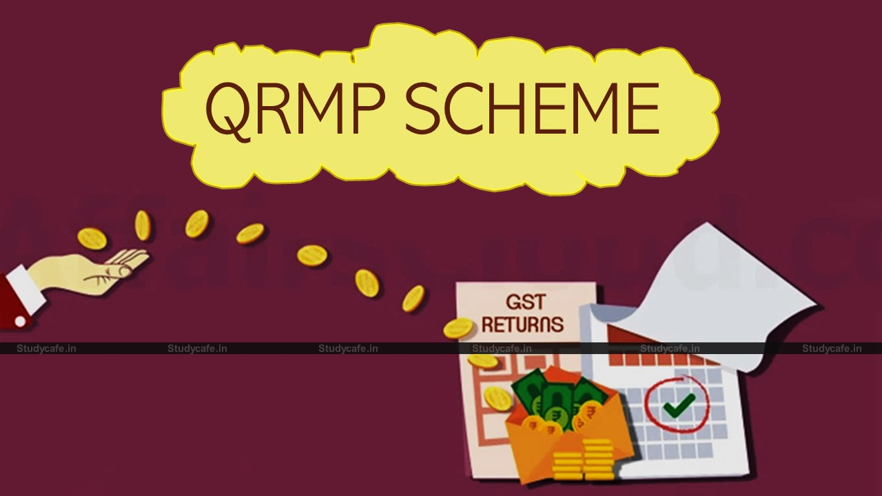 CBIC issues advisory on Payment of Tax by Taxpayers under QRMP Scheme for March 2021