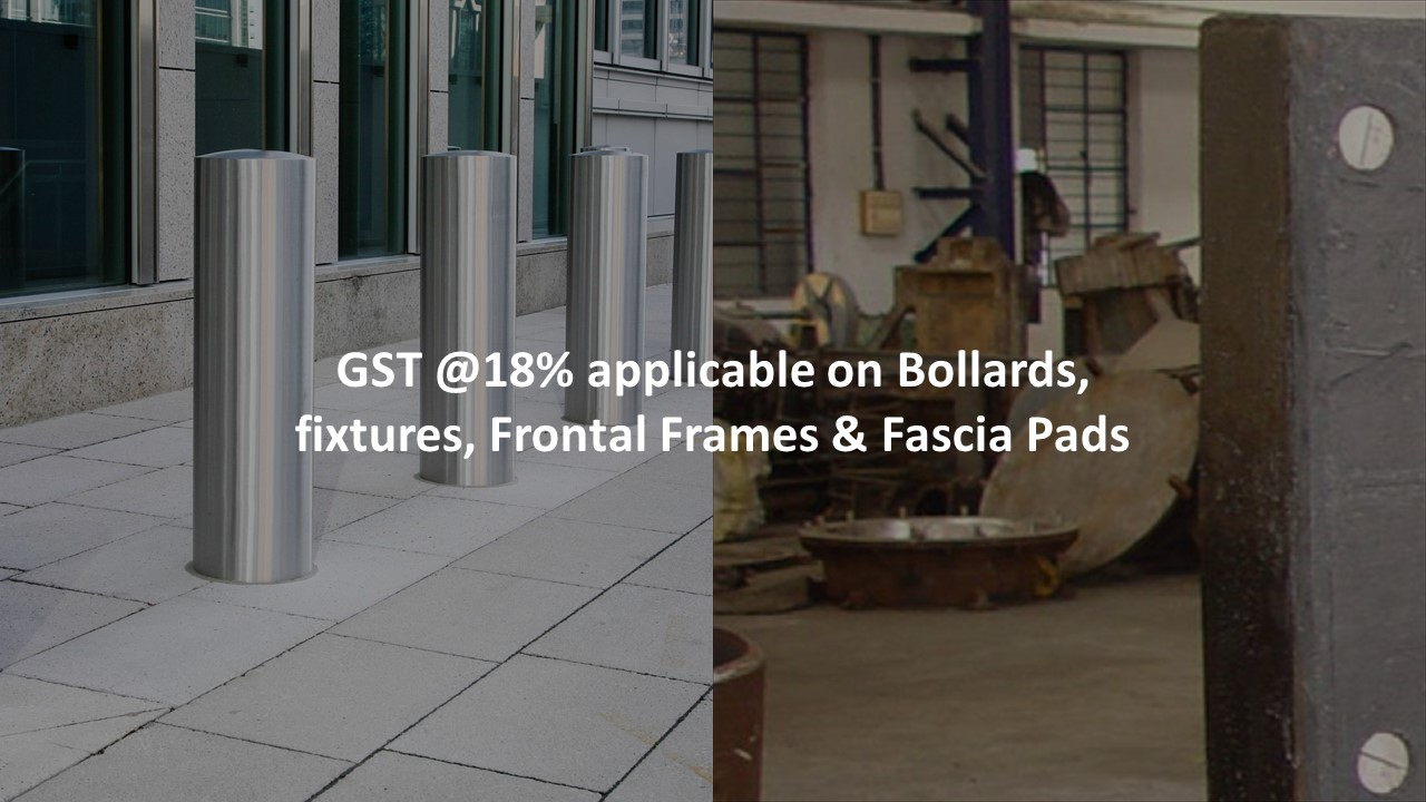 GST @18% applicable on Bollards, fixtures, Frontal Frames & Fascia Pads