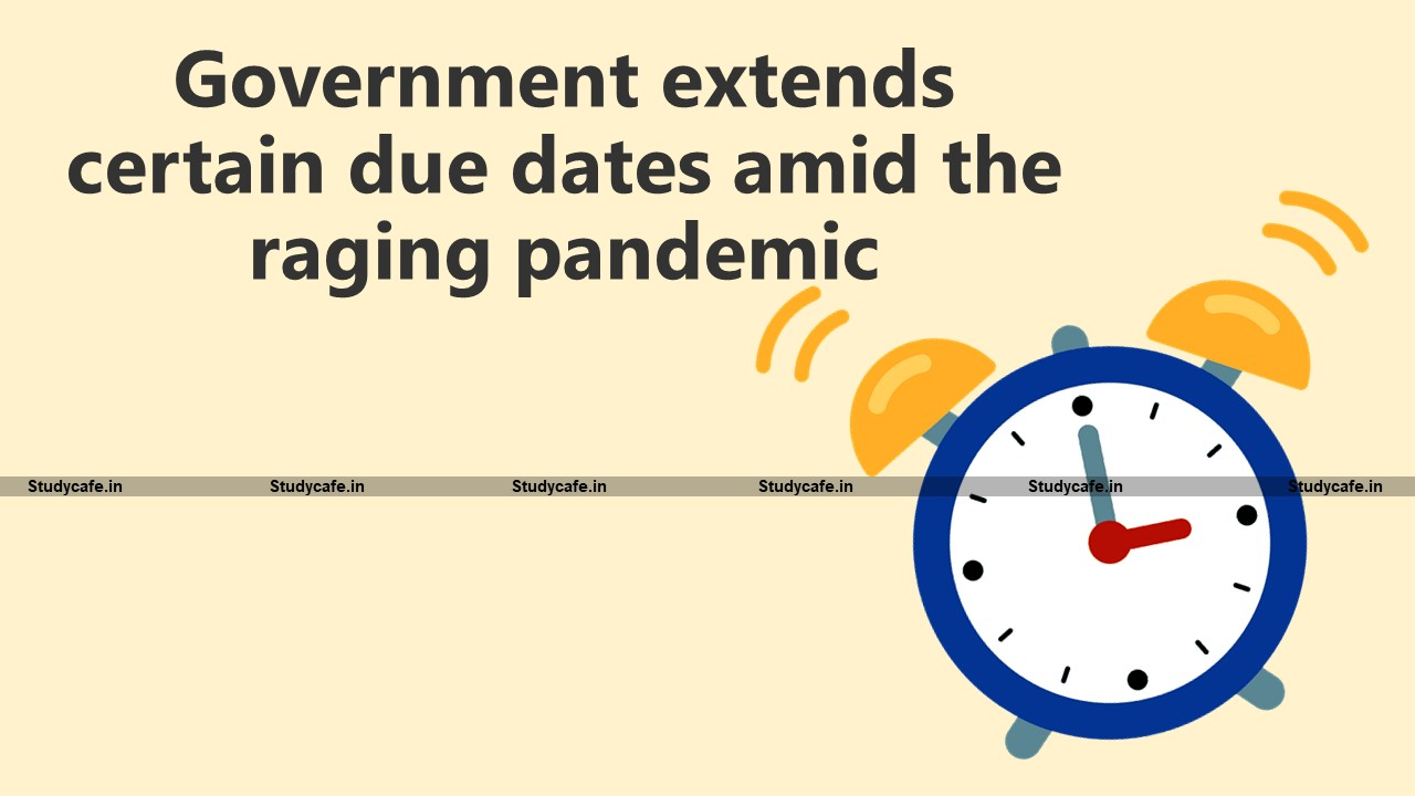 Government extends certain due dates amid the raging pandemic