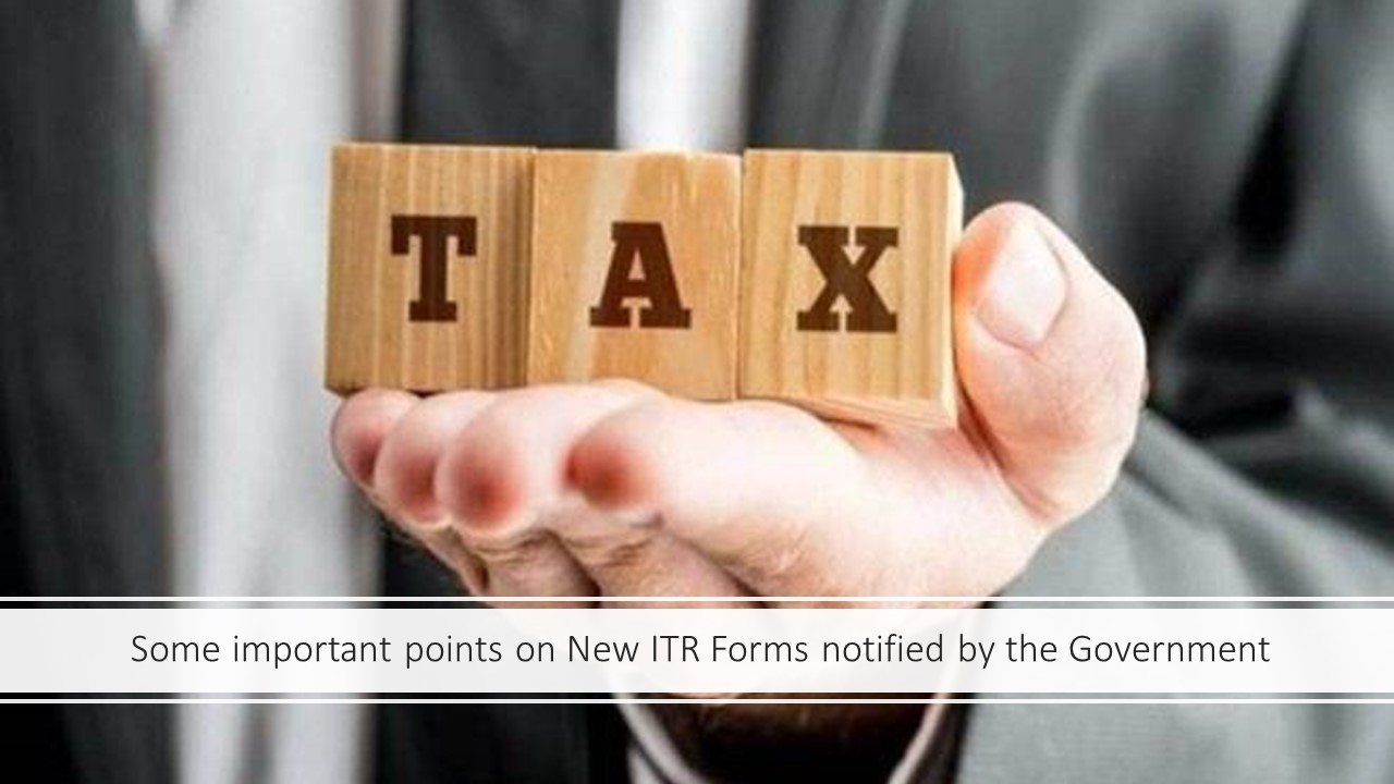 Some important points on New ITR Forms notified by the Government