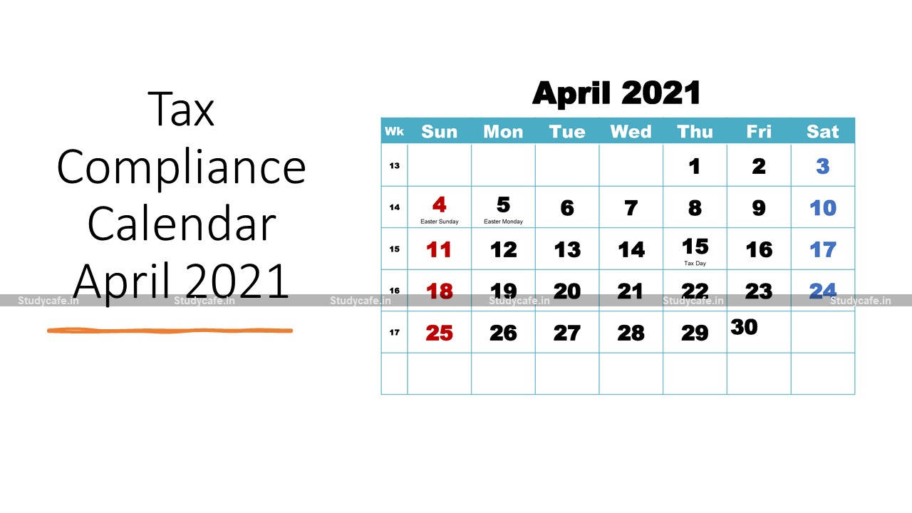 Tax Compliance Calendar April 2021
