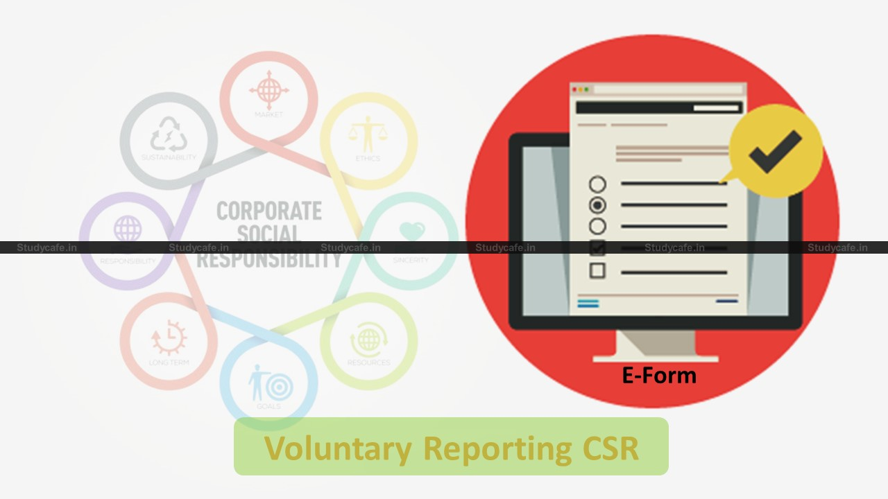 Instructions for filing E-Form for Voluntary Reporting CSR issued by MCA