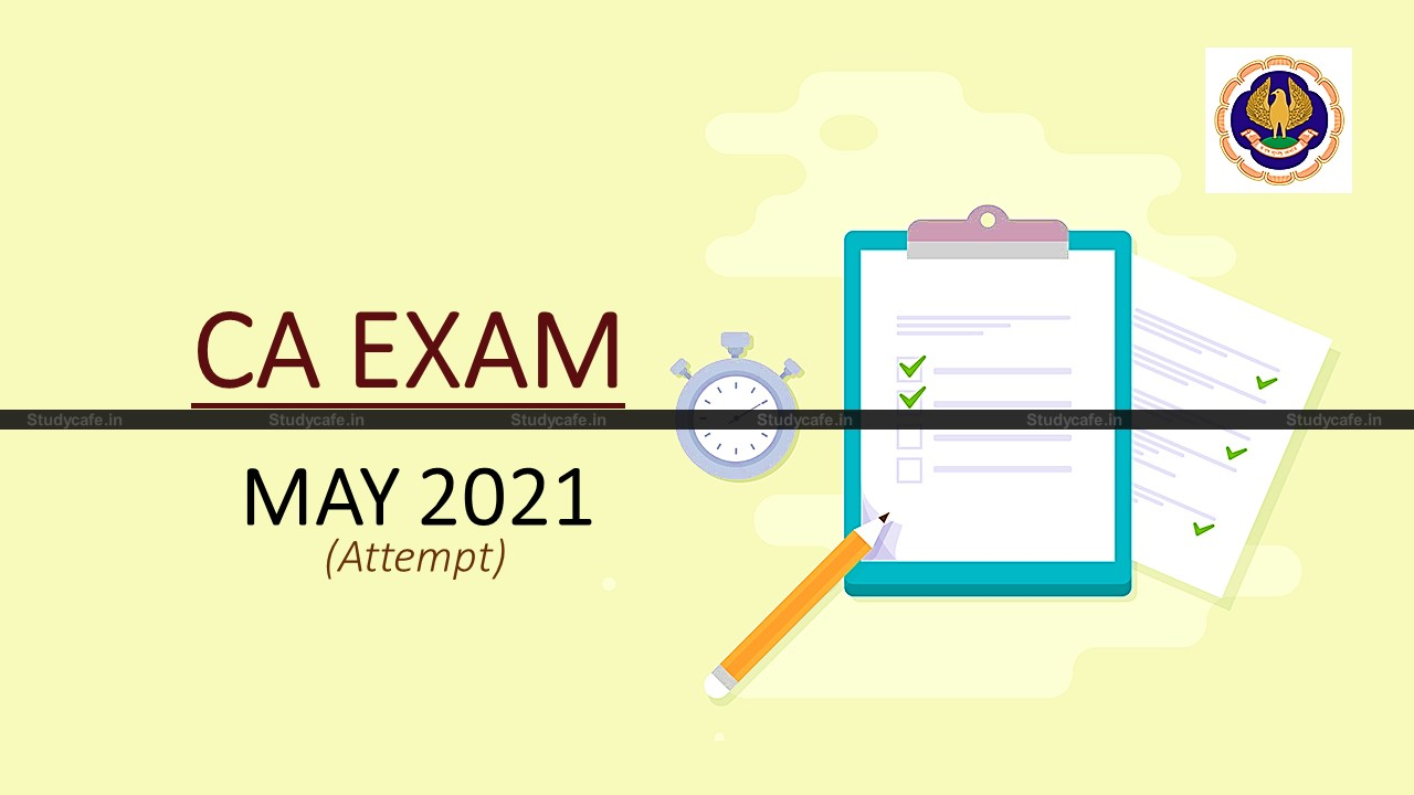 ICAI to Re-open Online Filling of Examination Application Forms for CA Exams May 2021