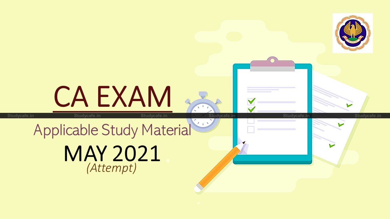 CA Foundation, Inter & Final (New Scheme) study material for May 2021 Examinations