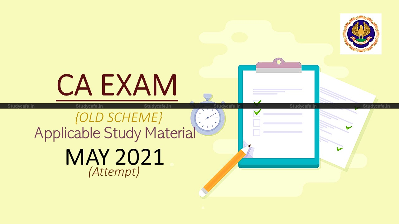 CA IPCC & Final (Old Scheme) study material for May 2021 Examinations