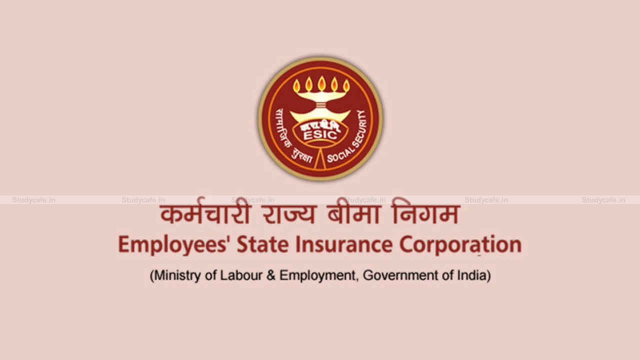 ESIC extends date for filing of ESI contribution for the month of April, 2021