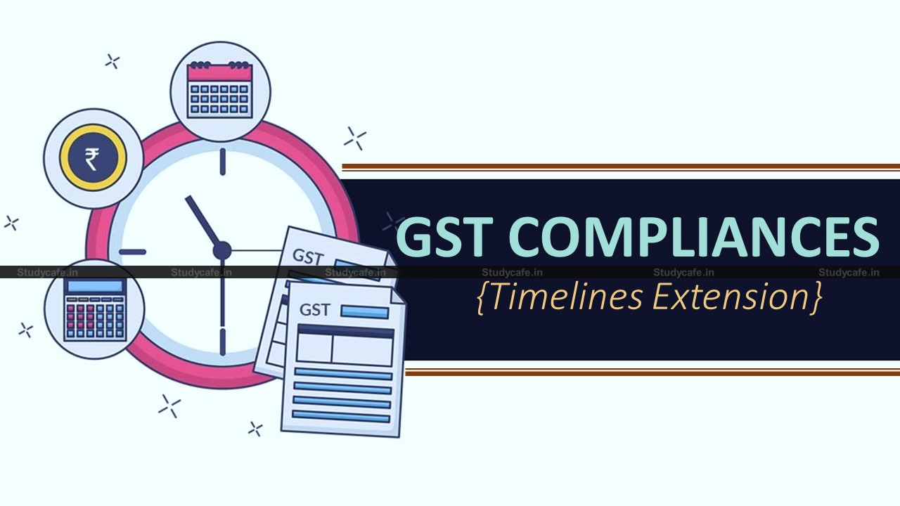 GST Compliance Calender for Extended due dates