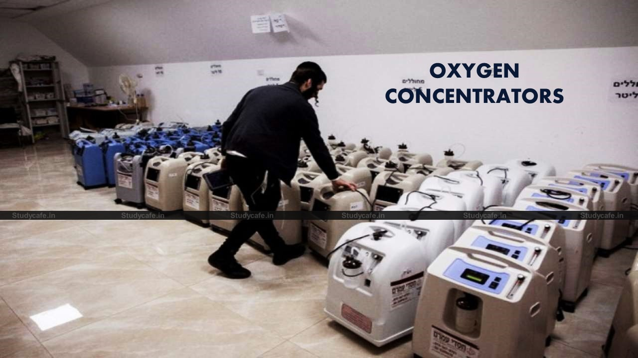 IGST on Import of Oxygen Concentrators for personal use is reduced from 28% to 12%
