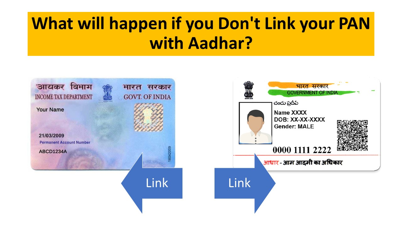 What will happen if you Don't Link your PAN with Aadhar?