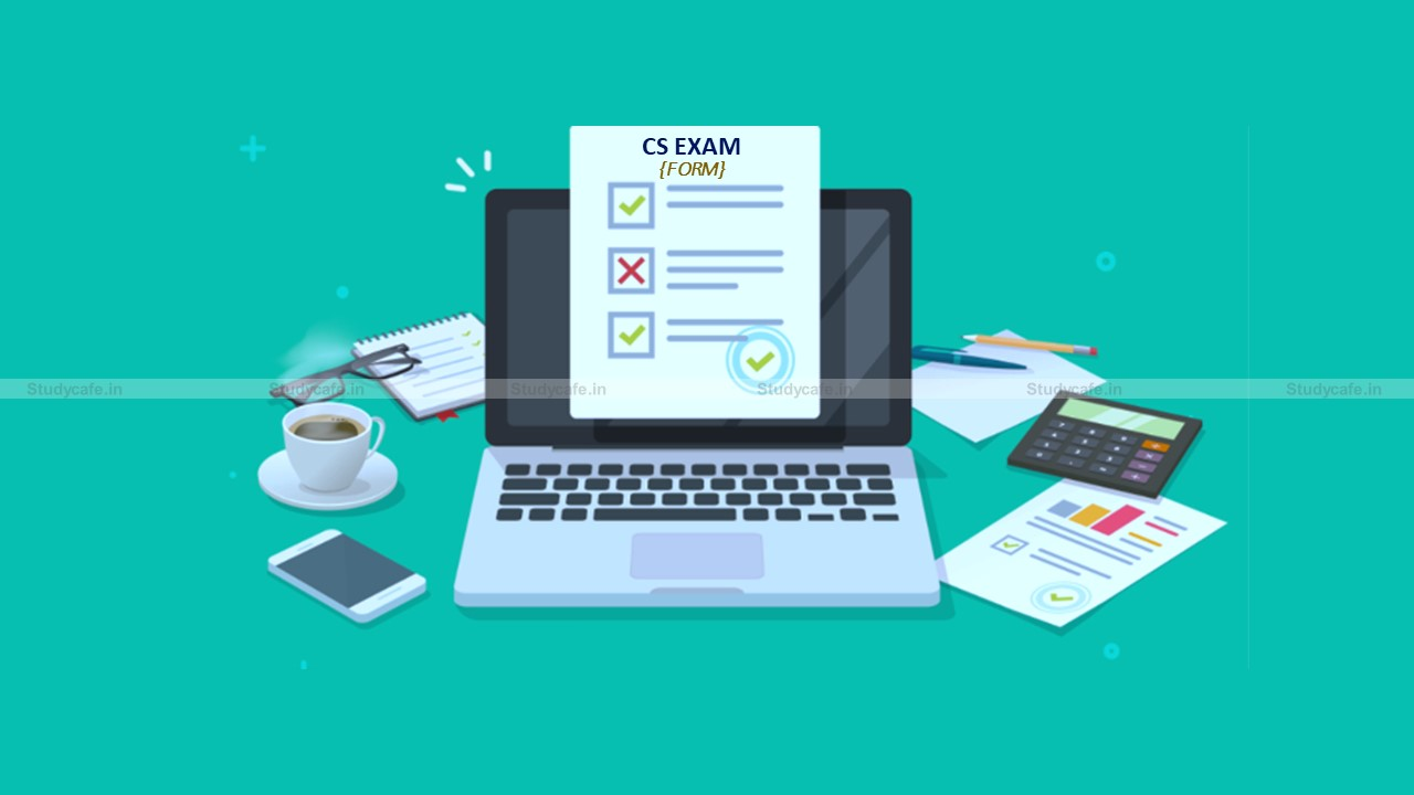 ICSI to Re-open Online Window for Submission of CS Examination Form for June 2021