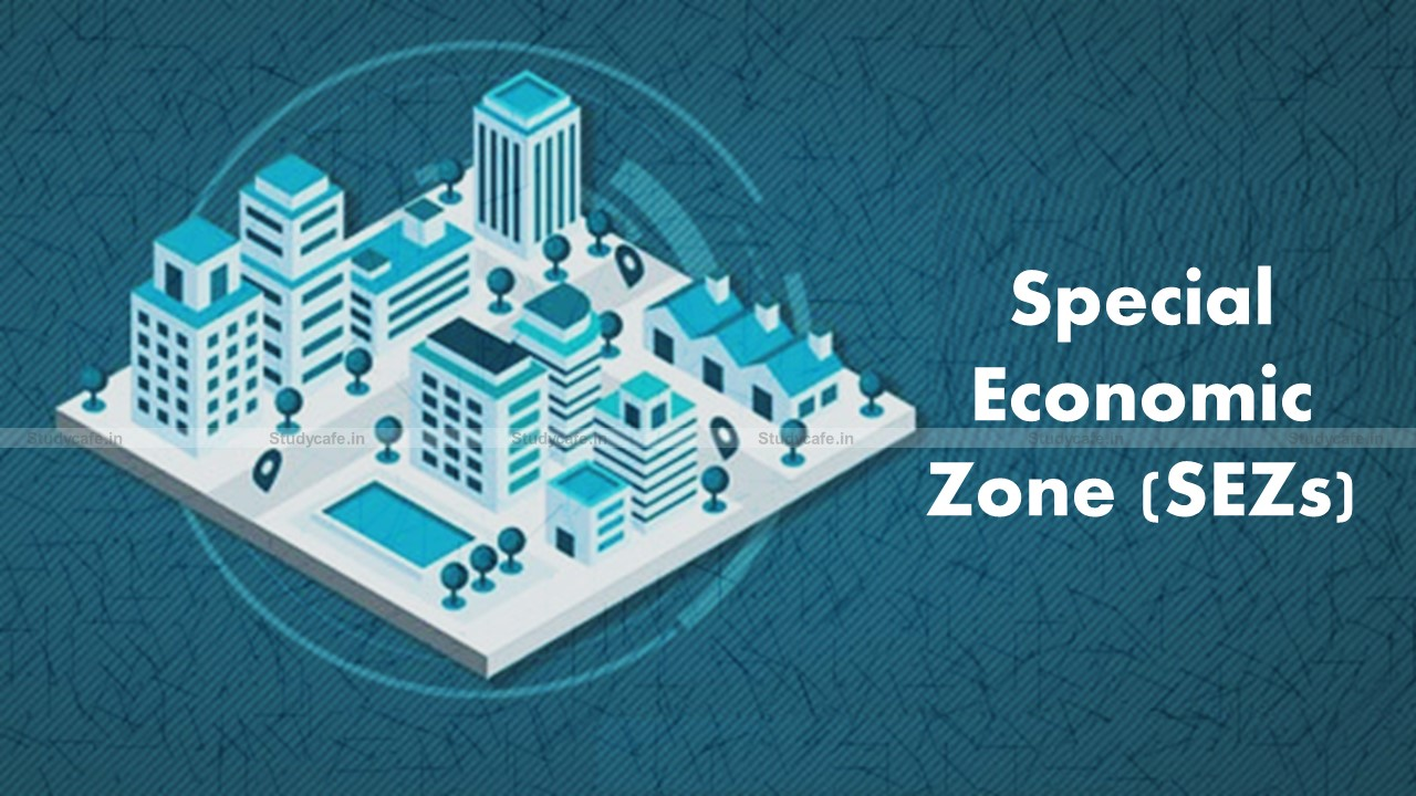 Relaxations to SEZs for pending compliances till 30.06.2021