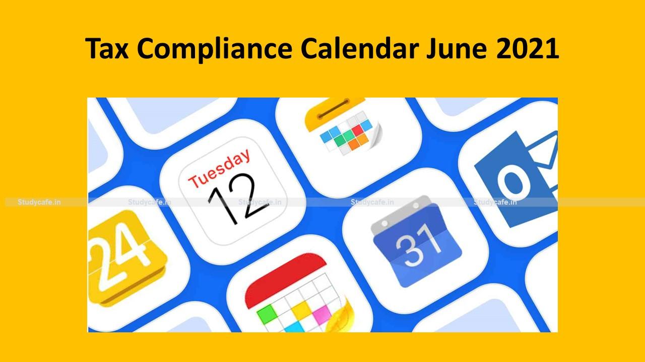 Tax Compliance Calendar June 2021