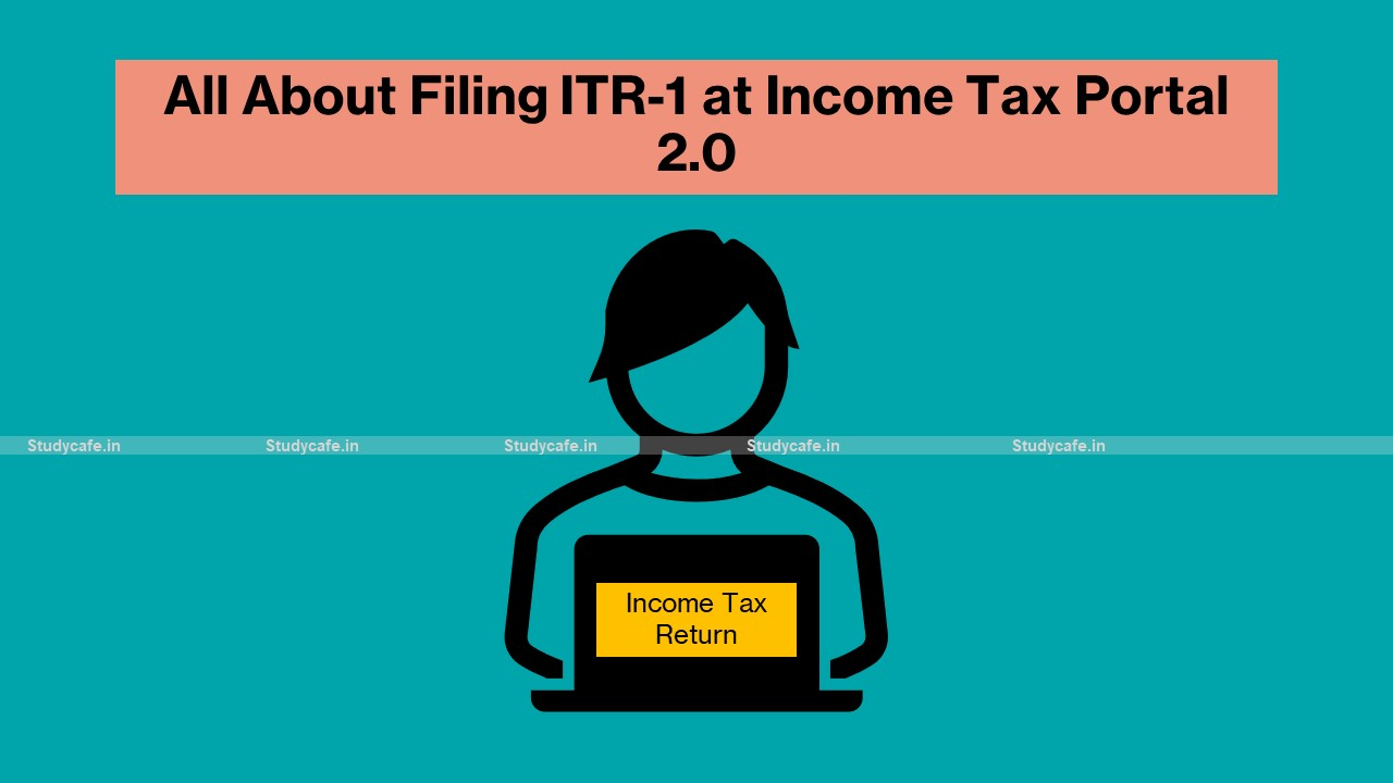 All About Filing ITR-1 at Income Tax Portal 2.0 | How to file ITR-1 at Income Tax Portal 2.0