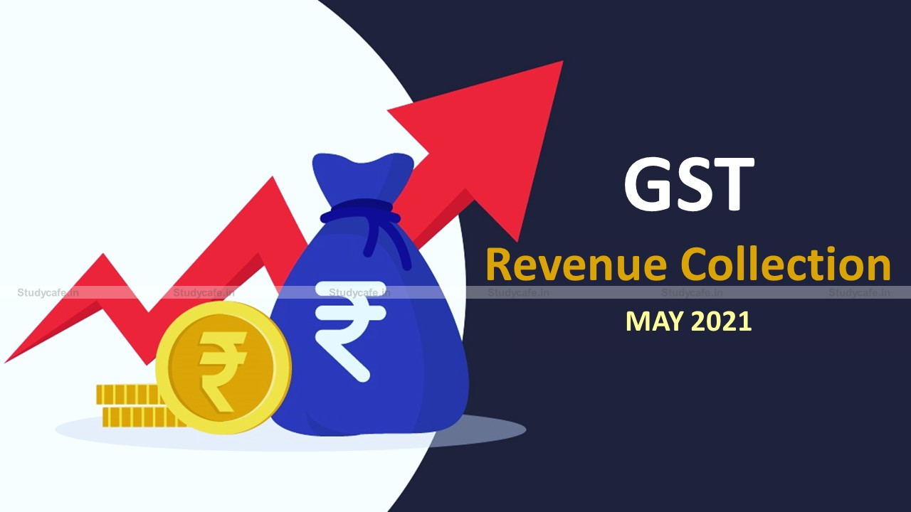 GST Revenue collection for May 2021 Rs 1,02,709 crore