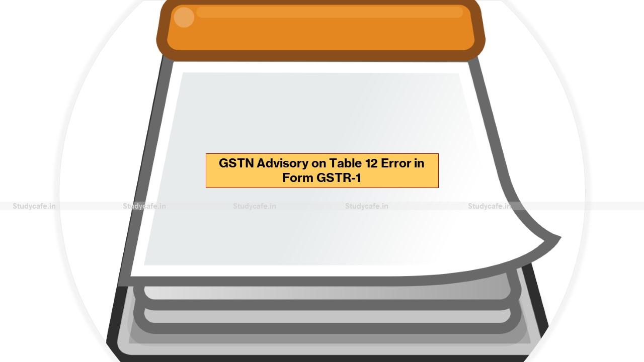GSTN Advisory on Table 12 Error in Form GSTR-1