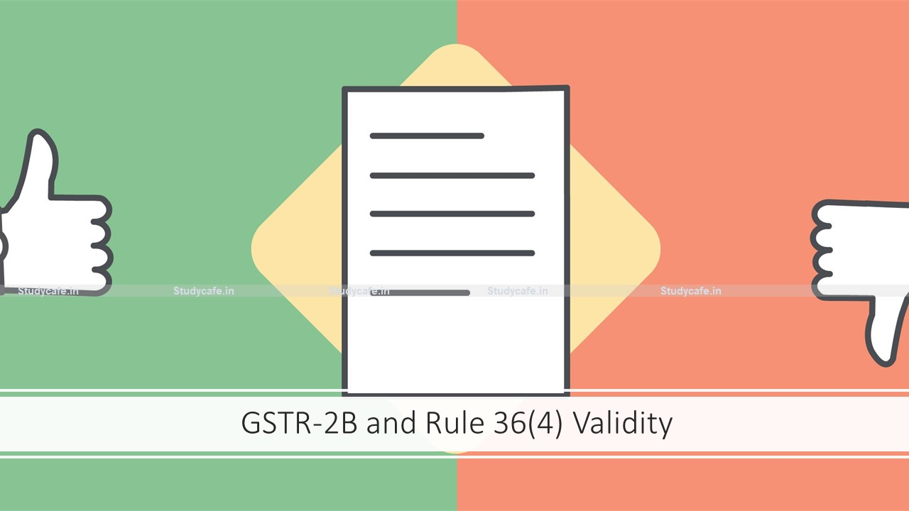 GSTR-2B and Rule 36(4) Validity