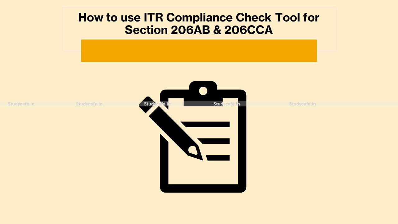 How to use ITR Compliance Check Tool for Section 206AB & 206CCA
