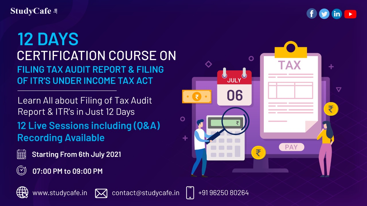 Certification Course on Filing of ITR's & Tax Audit Report Under Income Tax Act