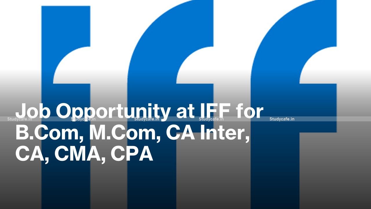 Job Opportunity at IFF for B.Com, M.Com, CA Inter, CA, CMA, CPA
