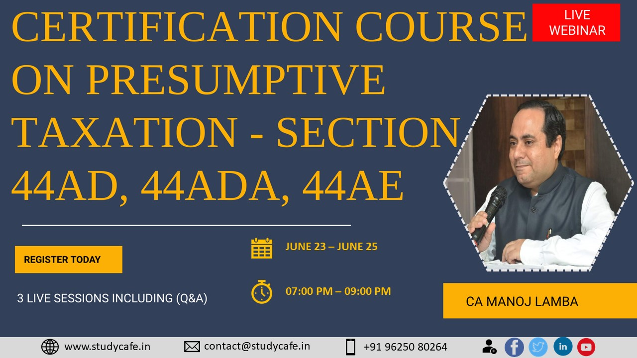 Certification Course on Presumptive Taxation Section 44AD, 44ADA, 44AE