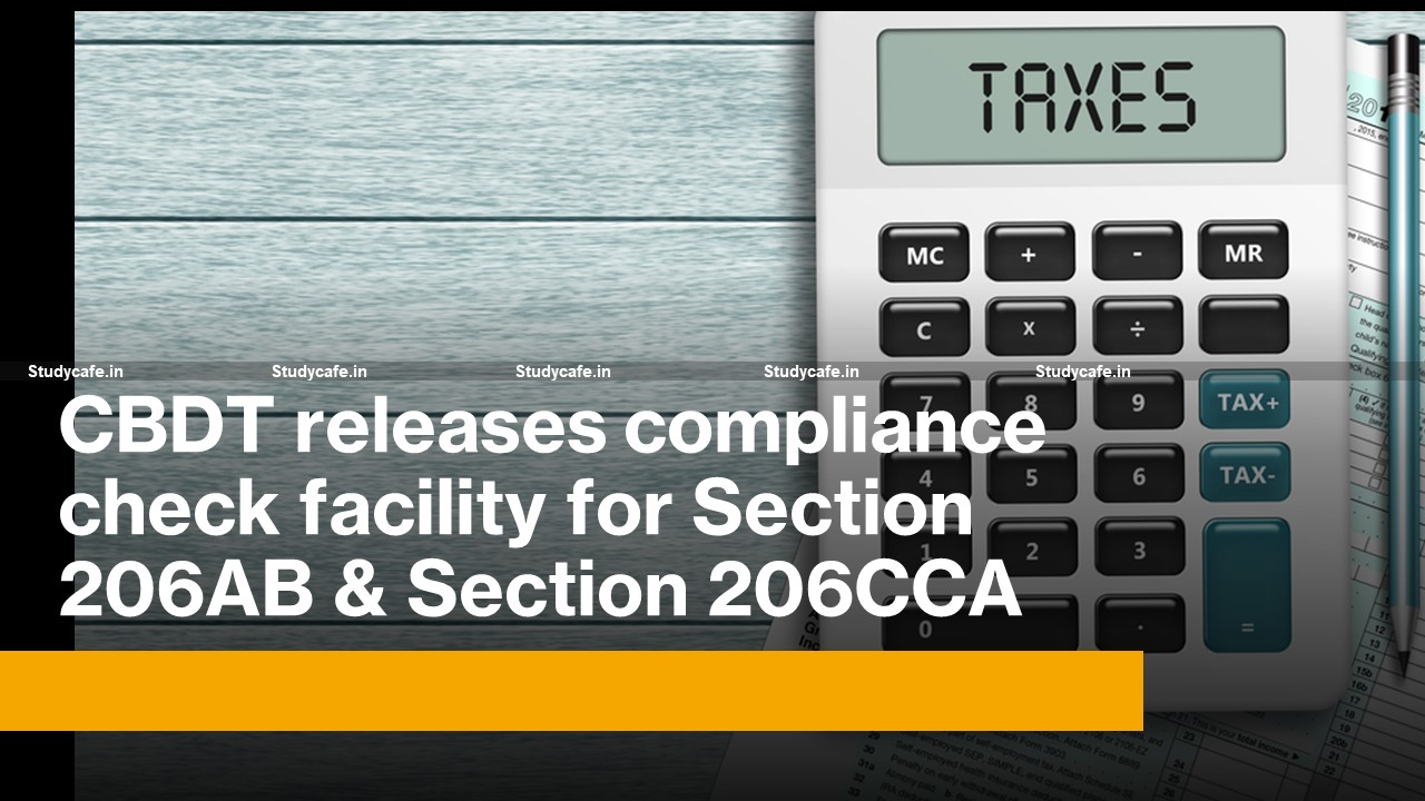 CBDT releases compliance check facility for Section 206AB & Section 206CCA
