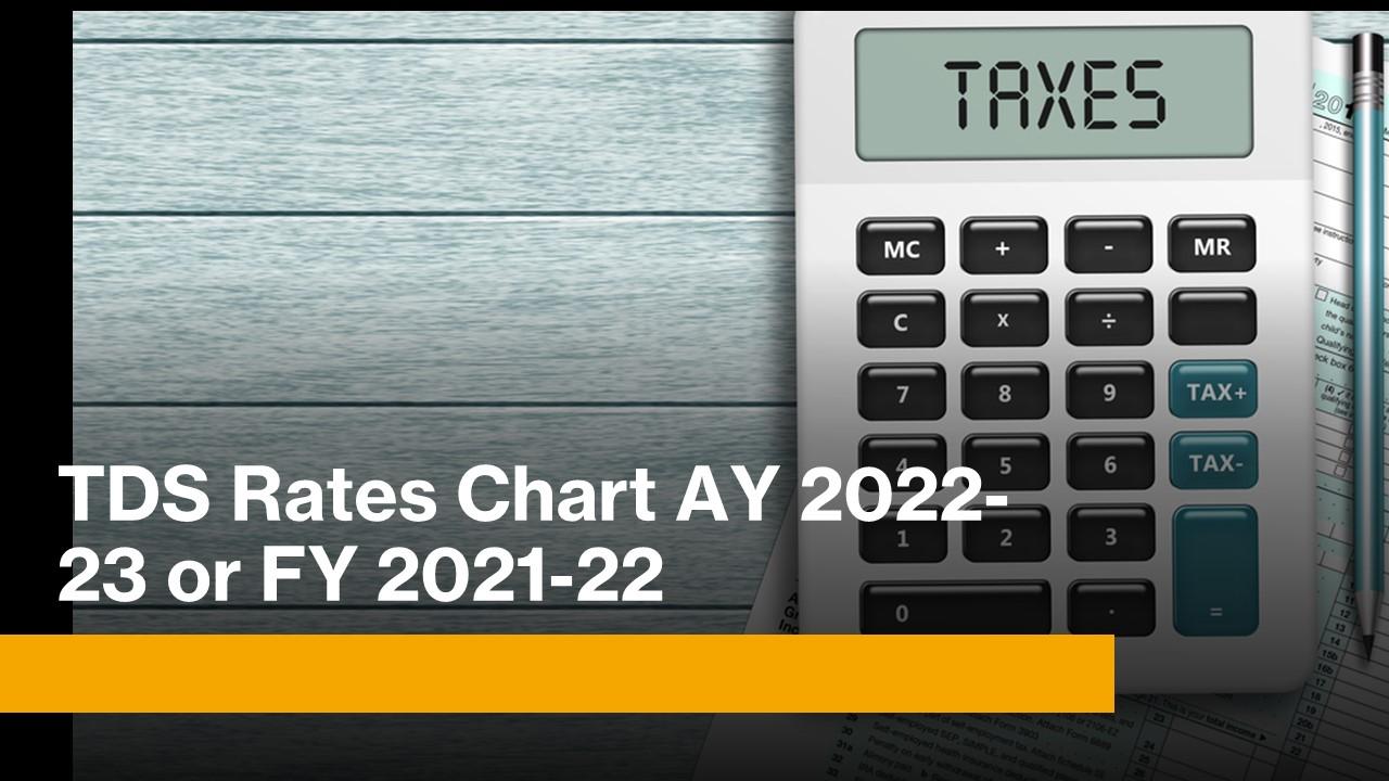 TDS Rates Chart AY 2022-23 or FY 2021-22