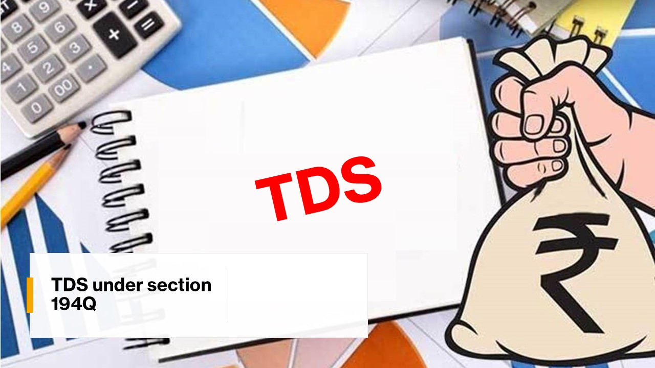 TDS Under Section 194Q | TDS on Purchase of Goods