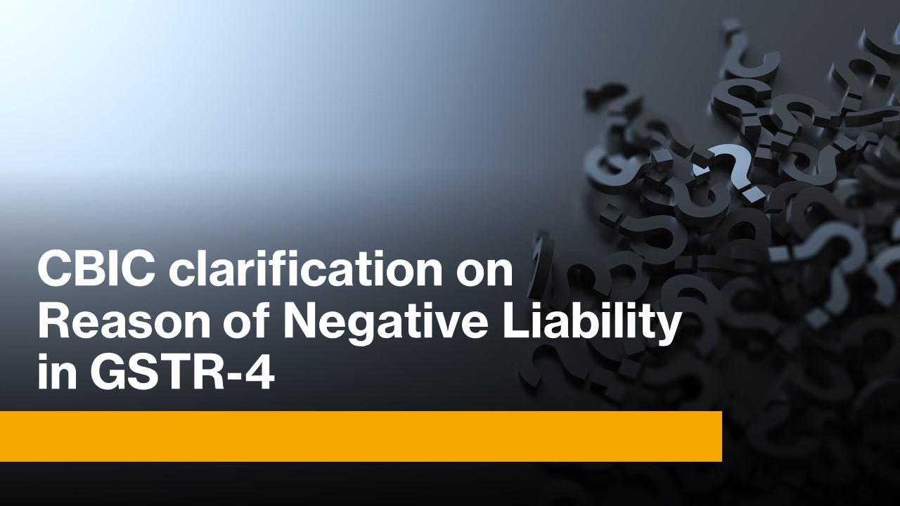 GSTN clarification on Reason of Negative Liability in GSTR-4