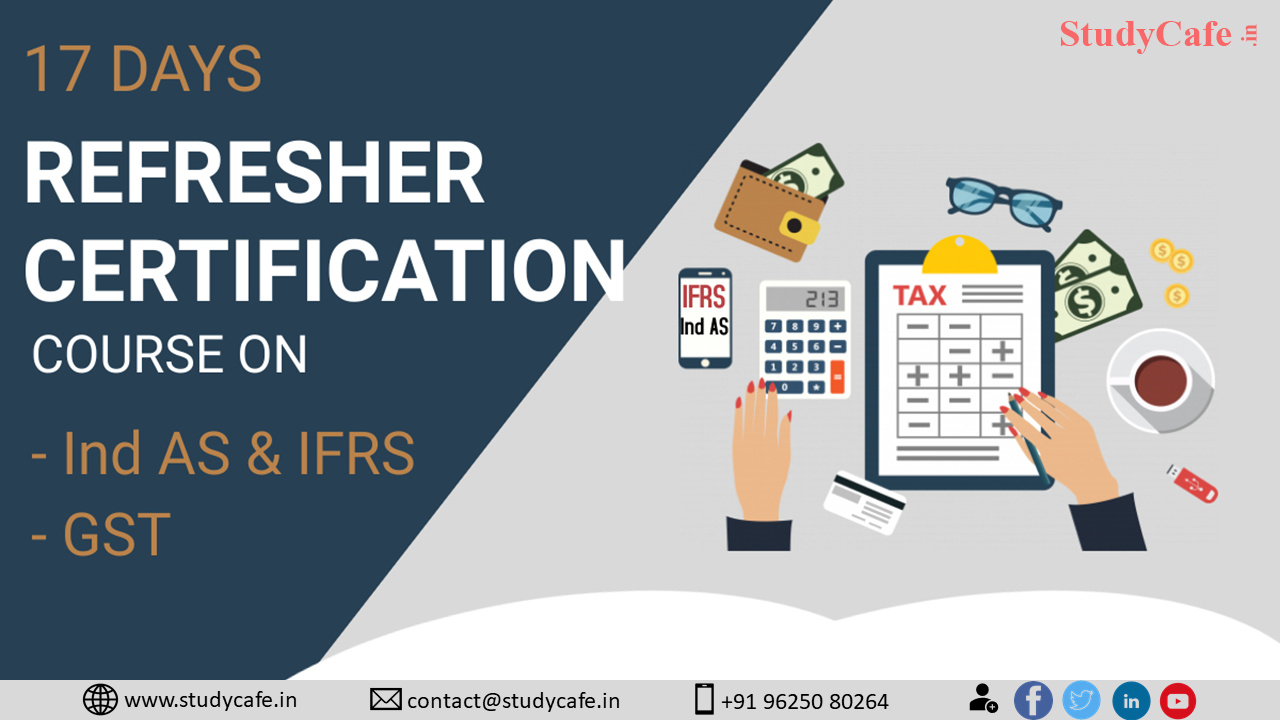 Join 7 Days Ind AS, IFRS & 10 Days GST Refresher Certification Course Combo