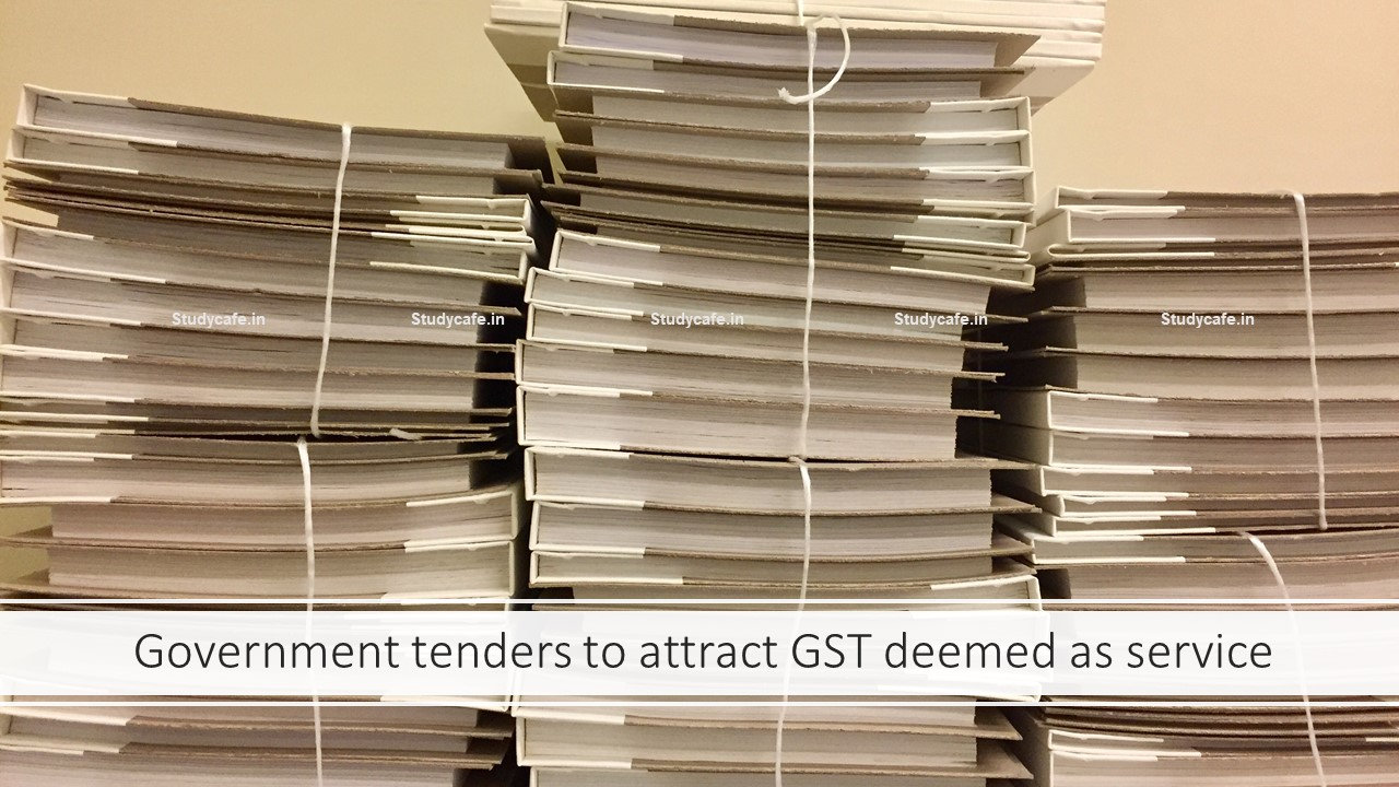 Government tenders to attract GST deemed as service