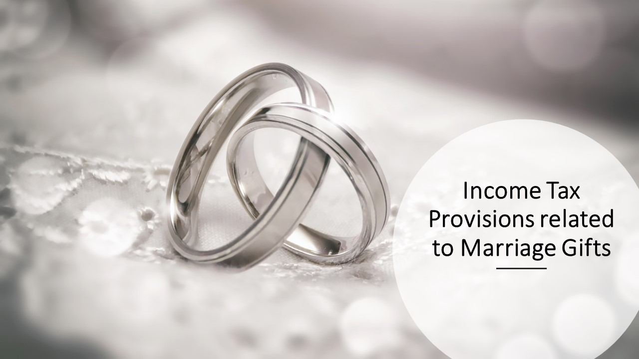 Income Tax Provisions related to Marriage Gifts