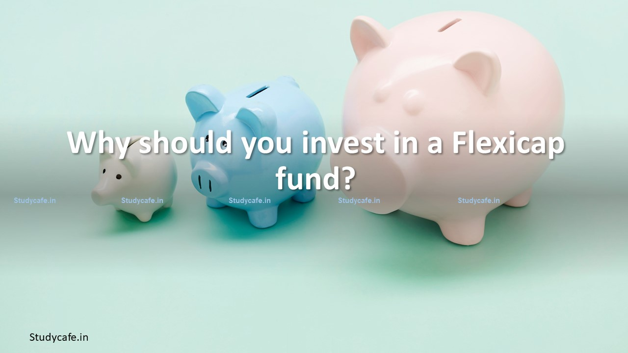 Why you should invest in a Flexicap fund?