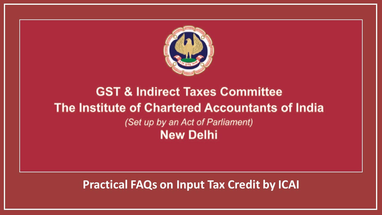 Practical FAQs on Input Tax Credit by ICAI