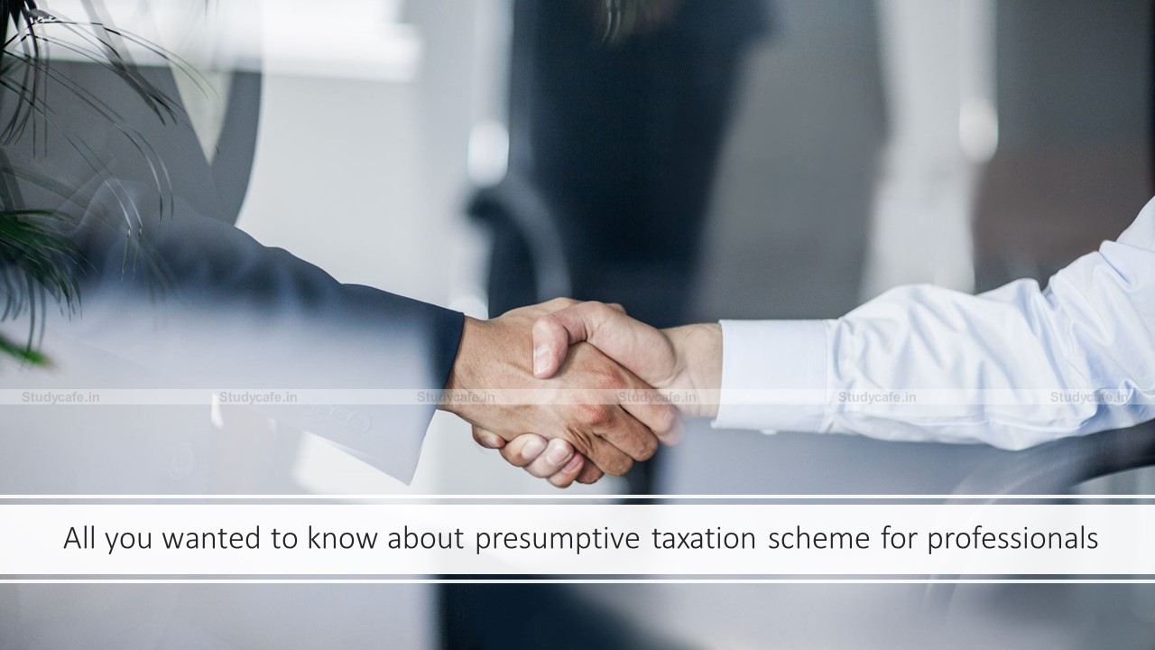 All you wanted to know about presumptive taxation scheme for professionals