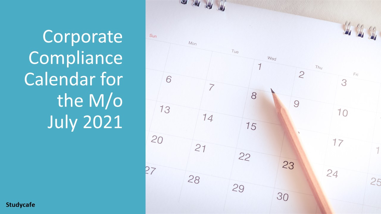 Corporate Compliance Calendar for the M/o July 2021