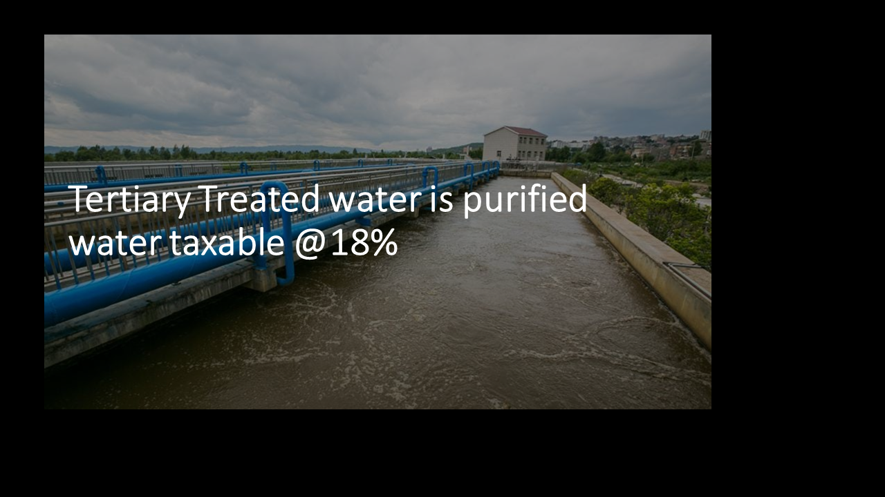 Tertiary Treated water is purified water taxable @18%