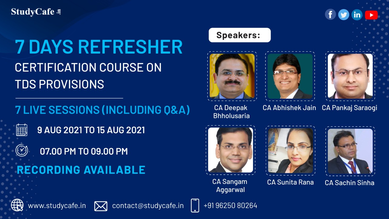 Few Hrs Left to Join Online Refresher Certification Course on TDS Provisions