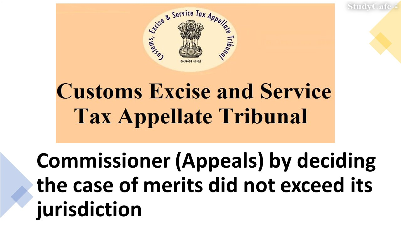 Commissioner (Appeals) by deciding the case of merits did not exceed its jurisdiction