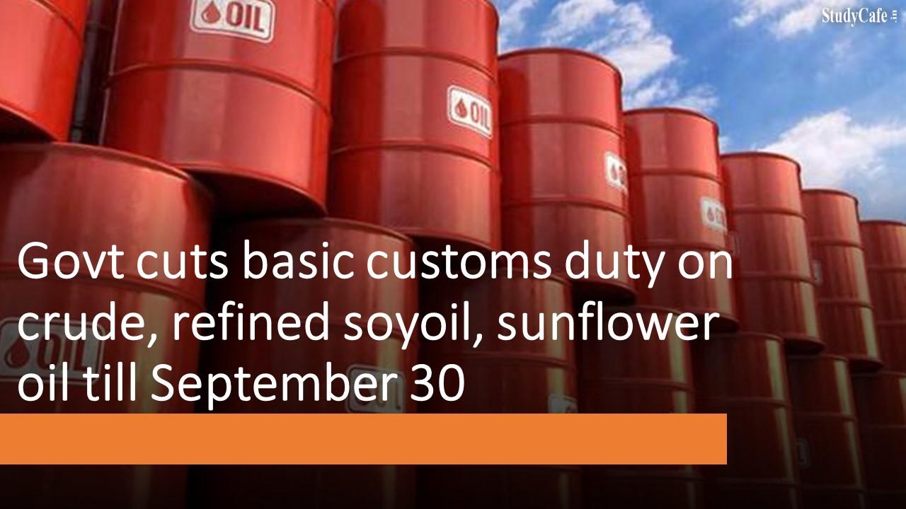 Govt cuts basic customs duty on crude, refined soyoil, sunflower oil till September 30