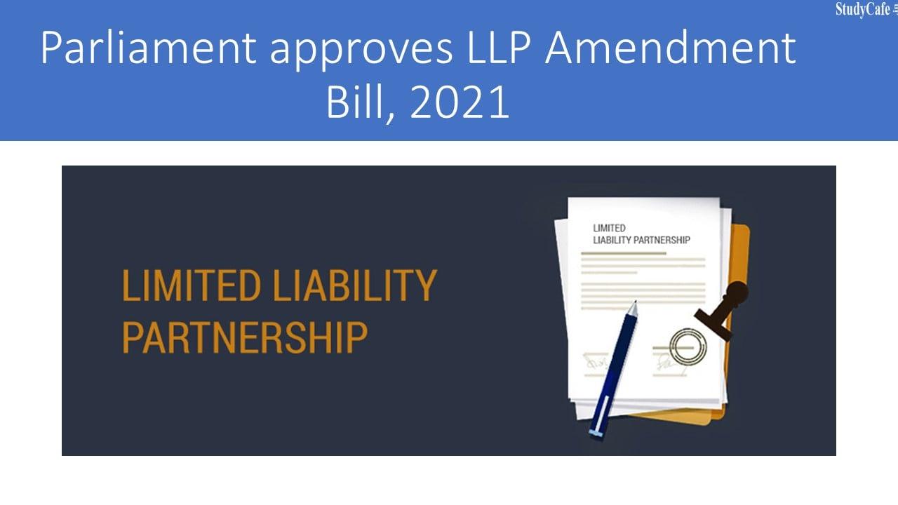 Parliament approves LLP Amendment Bill, 2021