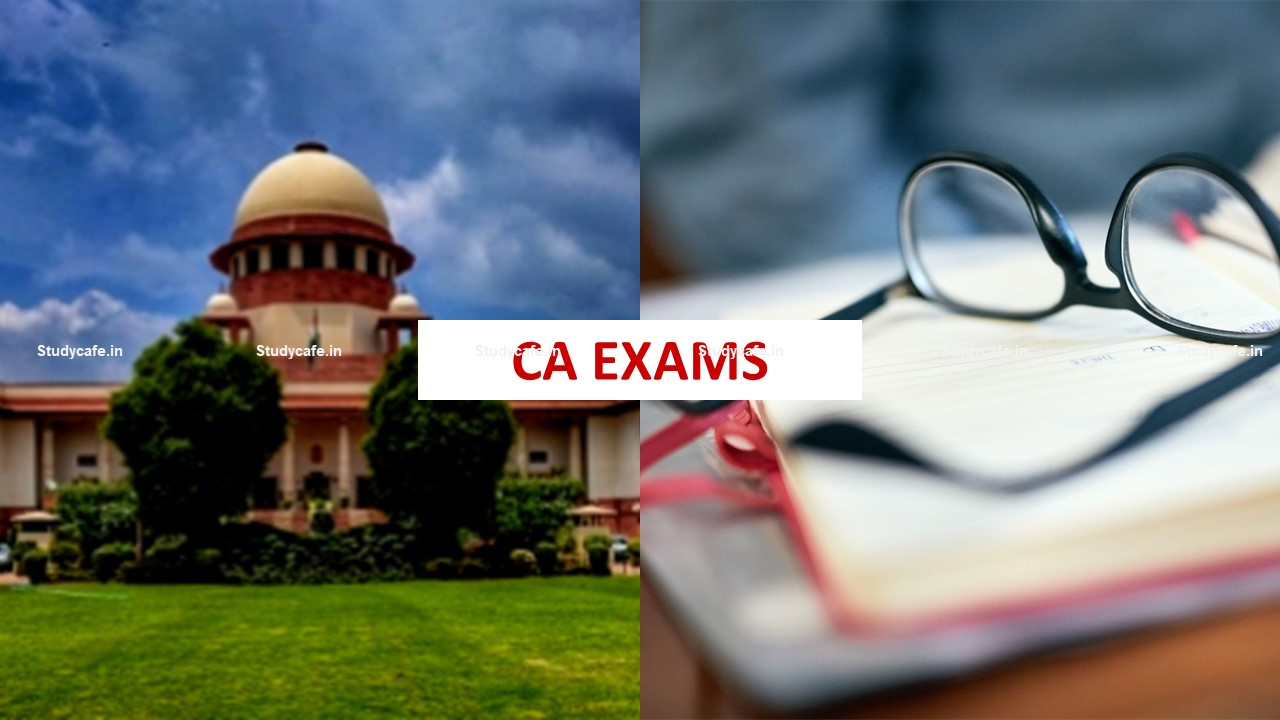 Petition filed in the SC urging the ICAI to Conduct a Back-up Exam for students who Opted Out