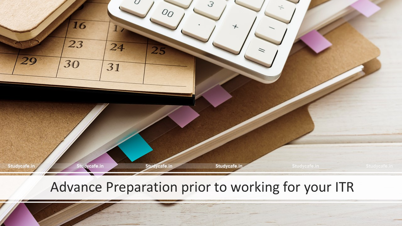 Advance Preparation prior to working for your ITR