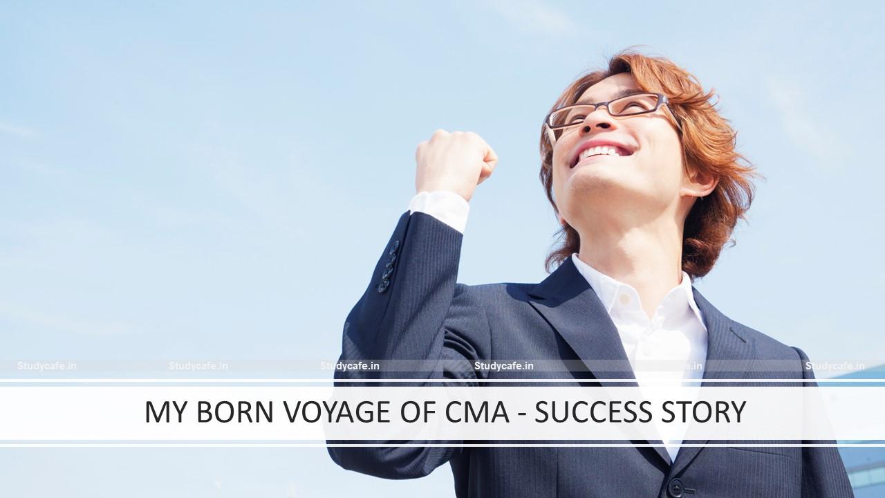 MY BORN VOYAGE OF CMA – SUCCESS STORY