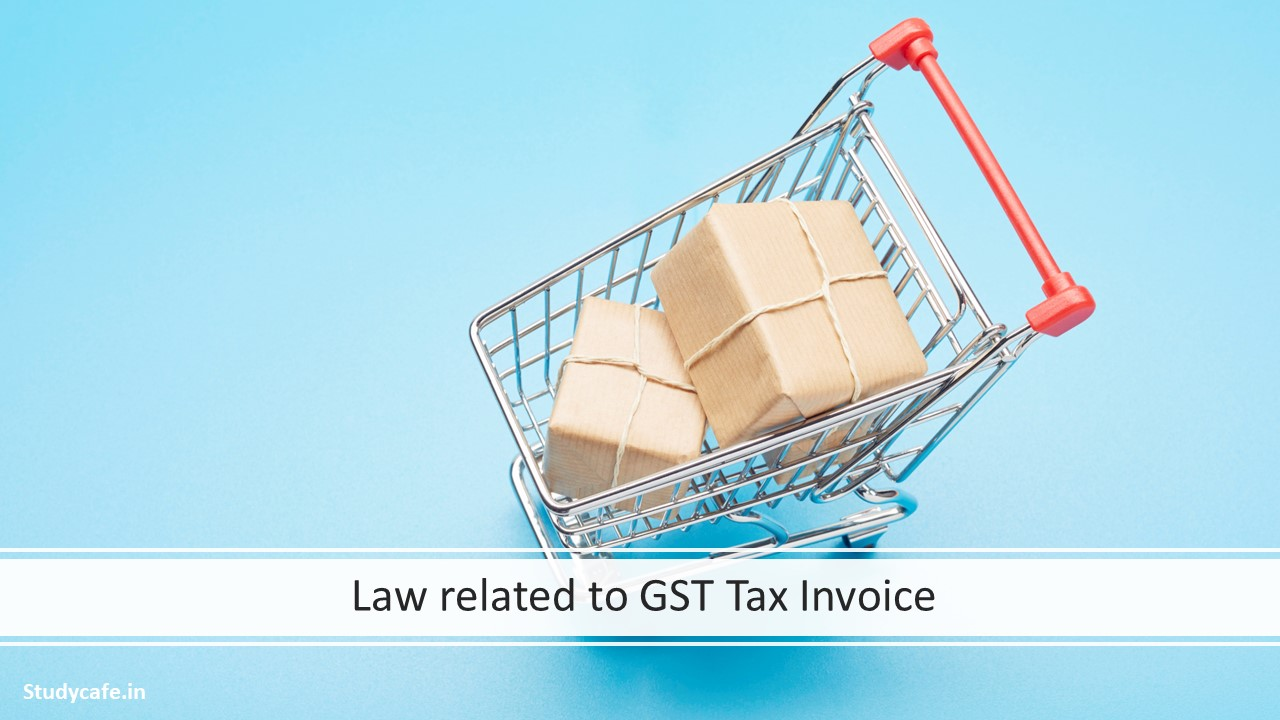 Law related to GST Tax Invoice
