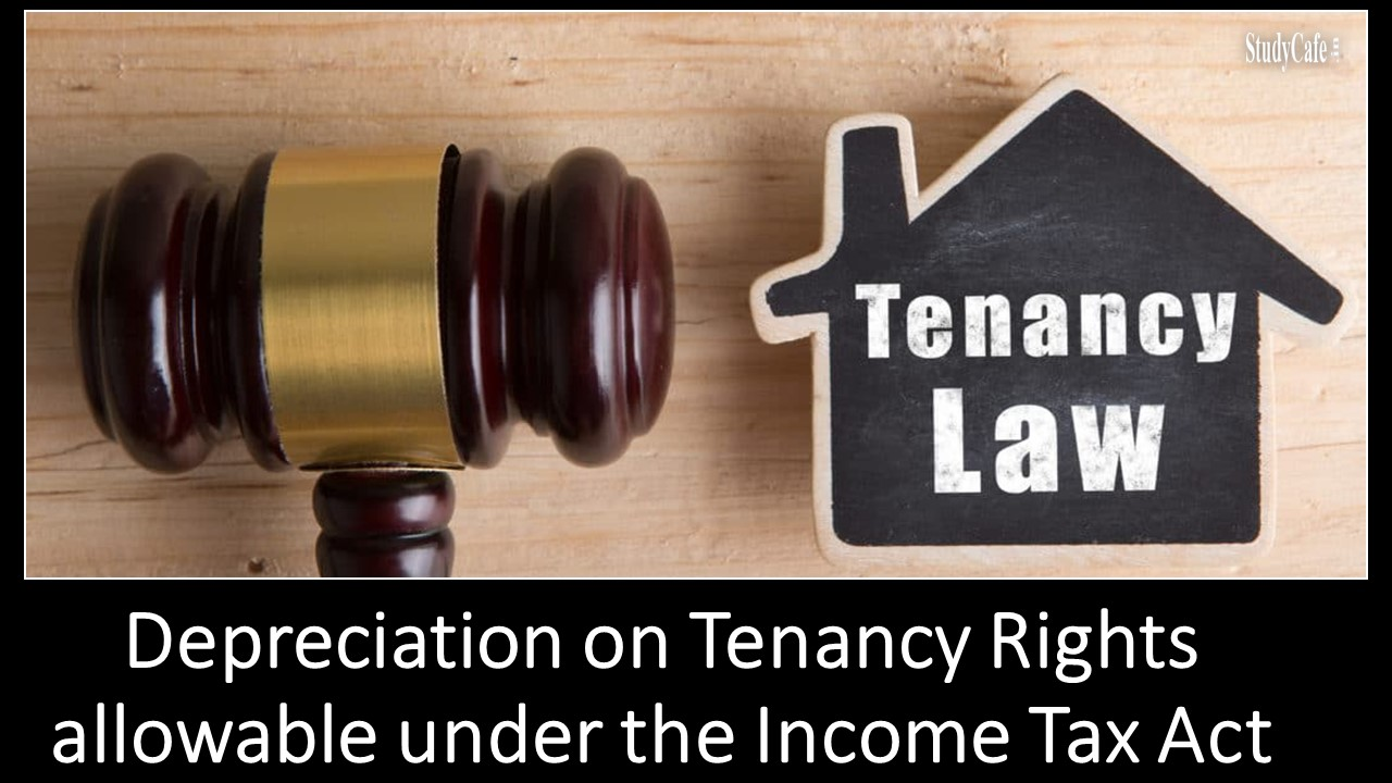 Depreciation on Tenancy Rights allowable under the Income Tax Act
