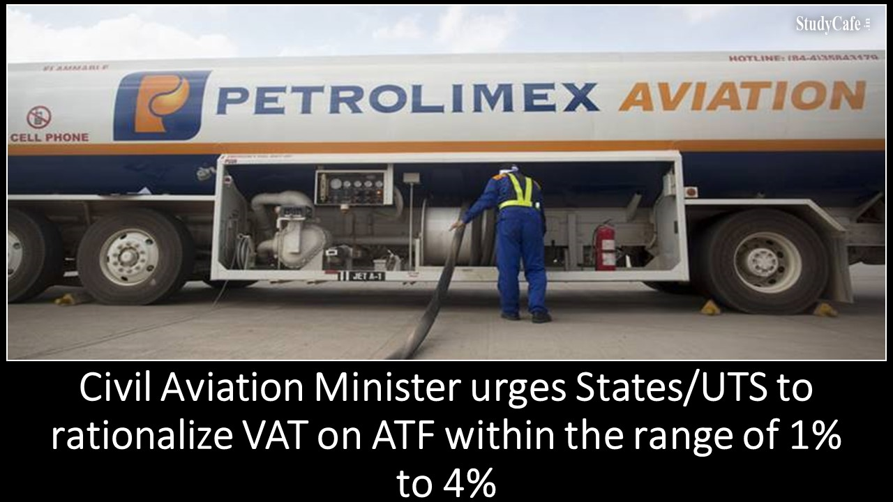 Civil Aviation Minister urges States/UTS to rationalize VAT on ATF within the range of 1% to 4%