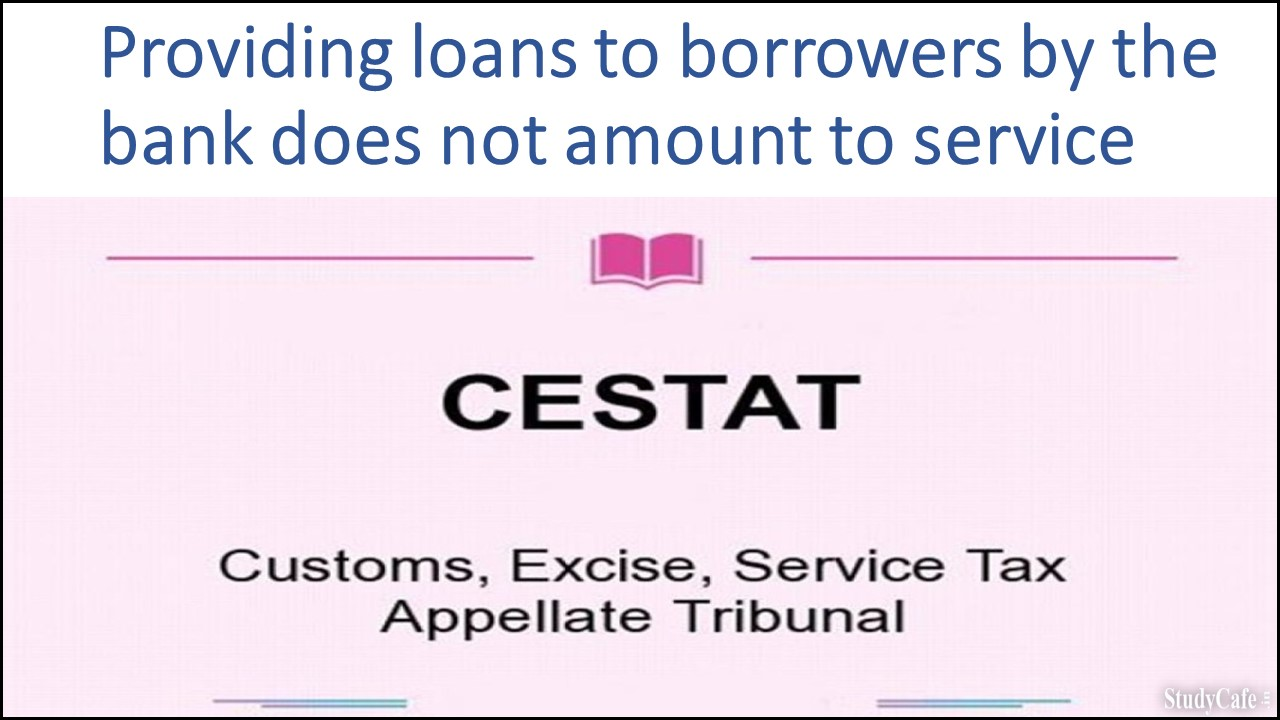 Providing loans to borrowers by the bank does not amount to service