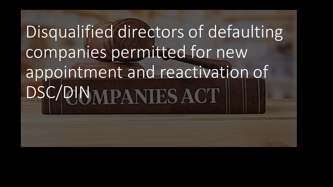 Disqualified directors of defaulting companies permitted for new appointment and reactivation of DSC/DIN