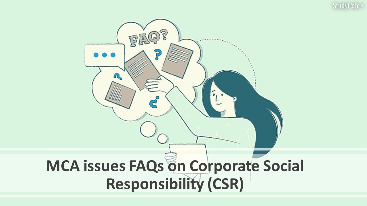 MCA issues FAQs on Corporate Social Responsibility (CSR)